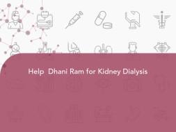 Help  Dhani Ram for Kidney Dialysis