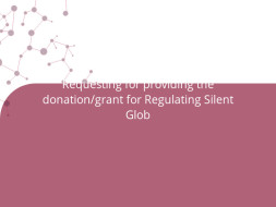 Requesting for providing the donation/grant for Regulating Silent Glob