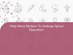 Help Niece Mydeen To Undergo Spinal Operation.