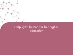 Help Jyoti kumari for her higher education