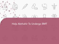 Help Abthahir To Undergo BMT