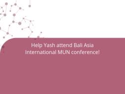 Help Yash attend Bali Asia International MUN conference!