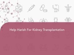 Help Harish For Kidney Transplantation