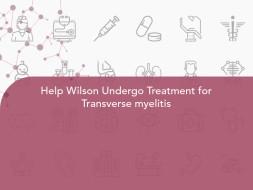 Help Wilson Undergo Treatment for Transverse myelitis
