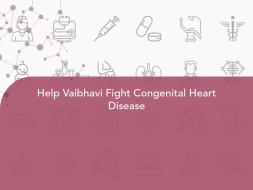 Help Vaibhavi Fight Congenital Heart Disease