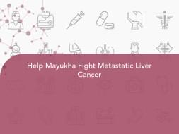 Help Mayukha Fight Metastatic Liver Cancer