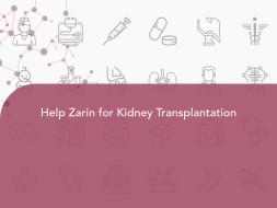 Help Zarin for Kidney Transplantation