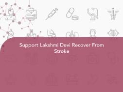 Support Lakshmi Devi Recover From Stroke