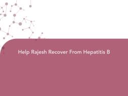 Help Rajesh Recover From Hepatitis B