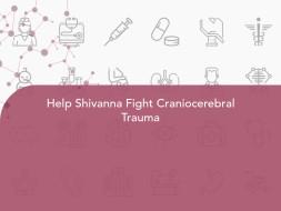 Help Shivanna Fight Craniocerebral Trauma