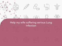 Help my wife suffering serious Lung infection