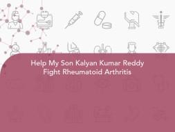 Help My Son Kalyan Kumar Reddy Fight Rheumatoid Arthritis