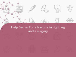 Help Sachin For a fracture in right leg and a surgery