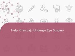 Help Kiran Jaju Undergo Eye Surgery