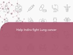 Help Indira fight Lung cancer