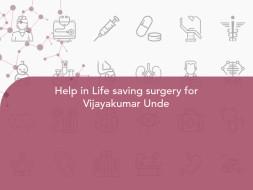 Help in Life saving surgery for Vijayakumar Unde