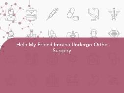 Help My Friend Imrana Undergo Ortho Surgery