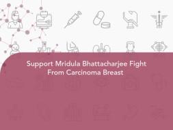 Support Mridula Bhattacharjee Fight From Carcinoma Breast