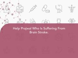Help Prajwal Who Is Suffering From Brain Stroke.