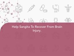 Help Sangita To Recover From Brain Injury.