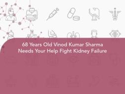 68 Years Old Vinod Kumar Sharma Needs Your Help Fight Kidney Failure