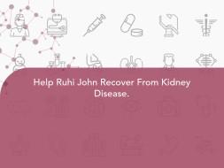 Help Ruhi John Recover From Kidney Disease.