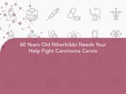 60 Years Old Niherbibbi Needs Your Help Fight Carcinoma Cervix