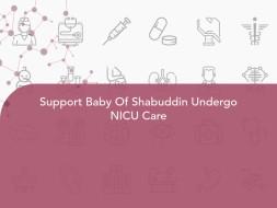 Support Baby Of Shabuddin Undergo NICU Care