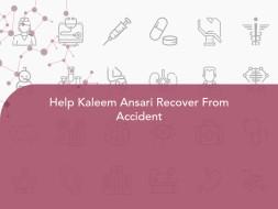 Help Kaleem Ansari Recover From Accident
