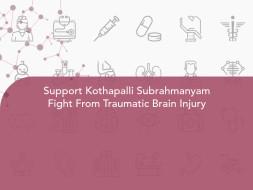 Support Kothapalli Subrahmanyam Fight From Traumatic Brain Injury
