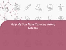 Help My Son Fight Coronary Artery Disease
