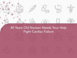 40 Years Old Naveen Needs Your Help Fight Cardiac Failure