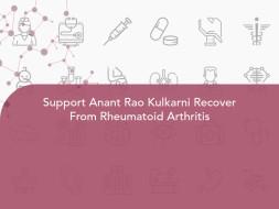 Support Anant Rao Kulkarni Recover From Rheumatoid Arthritis