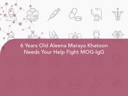 6 Years Old Aleena Maraya Khatoon Needs Your Help Fight MOG-IgG
