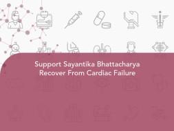Support Sayantika Bhattacharya Recover From Cardiac Failure