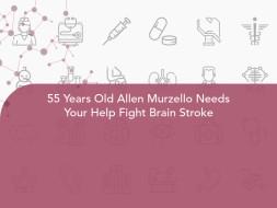 55 Years Old Allen Murzello Needs Your Help Fight Brain Stroke