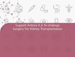 Support Antony K.A To Undergo Surgery For Kidney Transplantation
