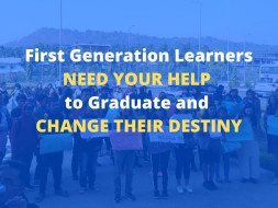 HELP 25 FIRST GENERATION LEARNERS OF VULNERABLE COMMUNITIES GRADUATE!