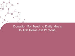 Donation For Feeding Daily Meals To 100 Homeless Persons