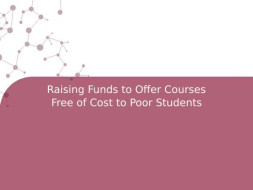 Raising Funds to Offer Courses Free of Cost to Poor Students