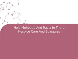 Help Mehboob And Razia In There Hospice Care And Struggles