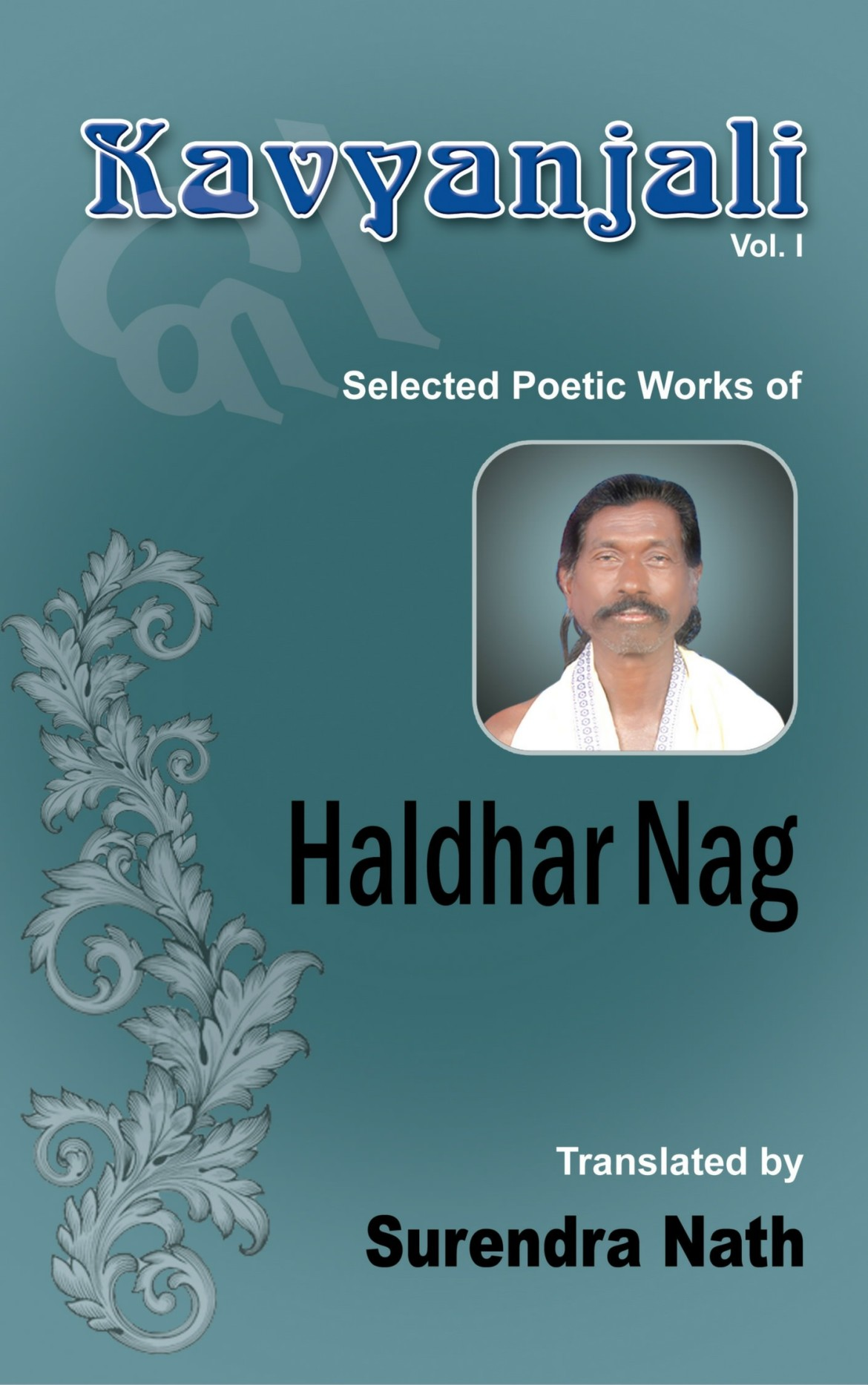 Project Kavyanjali: To Translate Padma Shri Haldhar Nag's