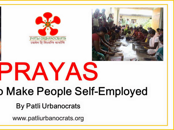 Prayas - an effort to make people self-employed by providing proper skill set
