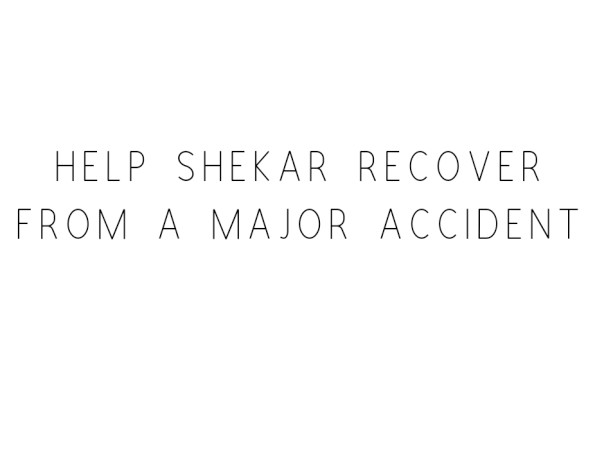 Help Shekar Recover From A Major Accident