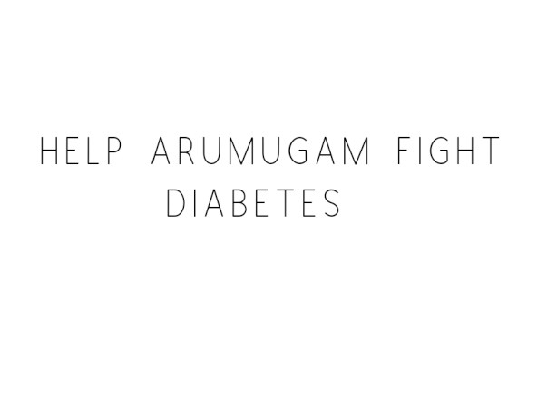Help Arumugam Fight Diabetes