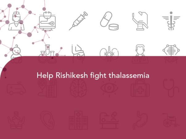Help Rishikesh fight thalassemia