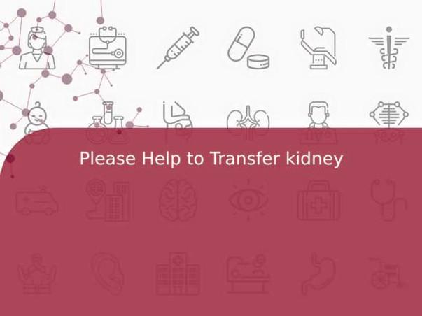 Please Help to Transfer kidney