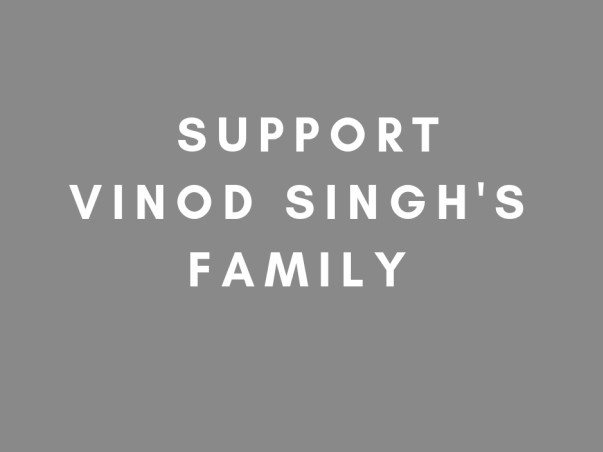 Help support Vinod Singh s family
