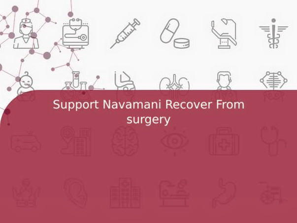 Support Navamani Recover From Hernia