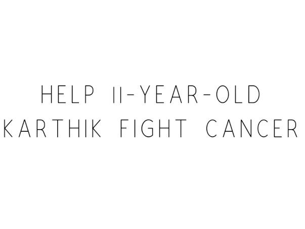 Help 11-year-old Karthik Fight Cancer